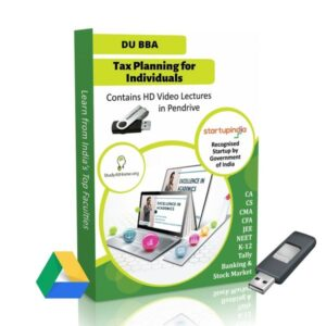 Tax Planning for Individuals for BBA DU (Delhi University) by CA Raj K Agrawal