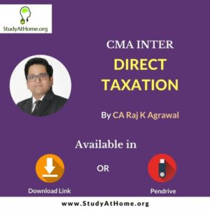 Paper 07 - Direct Taxation (CMA Inter Group I) by CA Raj K Agrawal