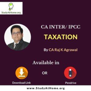 Paper 4 - Taxation - Income Tax & Indirect Tax (CA IPCC Group I) by CA Raj K Agrawal