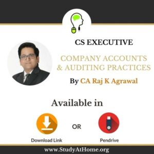 Paper 5 - Company Accounts & Auditing Practices (CS Executive Module II) by CA Raj K Agrawal