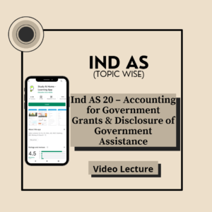 Ind AS 20 - Accounting for Government Grants & Disclosure of Government Assistance