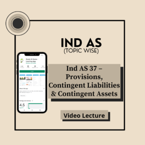 Ind AS 37 - Provisions, Contingent Liabilities & Contingent Assets
