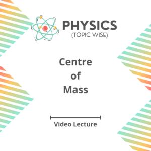 Centre of Mass