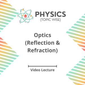 Optics (Reflection & Refraction)