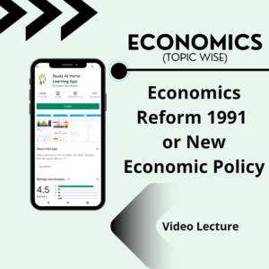 Economic Reform 1991 or New Economic Policy