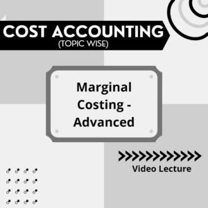 Marginal Costing - Advanced