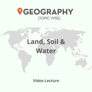 Land, Soil & Water