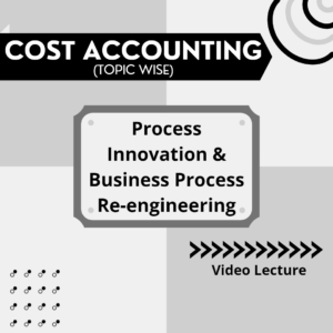 Process Innovation & Business Process Re-engineering