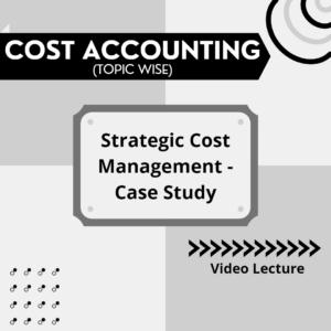 Strategic Cost Management - Case Study