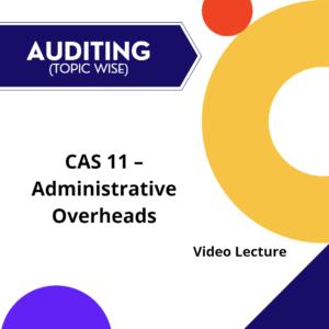 CAS 11 - Administrative Overheads