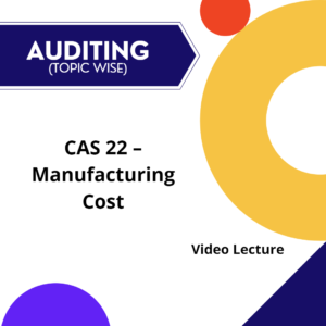 CAS 22 - Manufacturing Cost