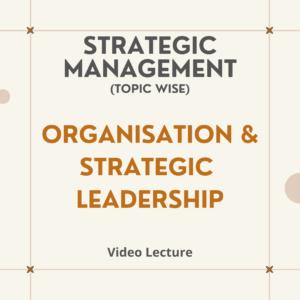 Organisation & Strategic Leadership