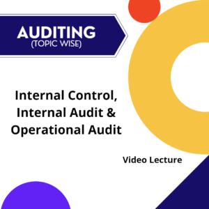 Internal Control, Internal Audit & Operational Audit