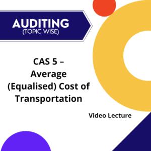 CAS 5 - Average (Equalised) Cost of Transportation
