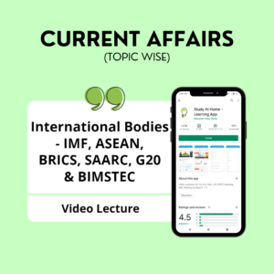 International Bodies IMF, ASEAN, BRICS, SAARC, G20 & BIMSTEC