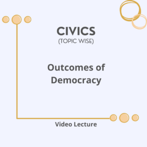 Outcomes of Democracy