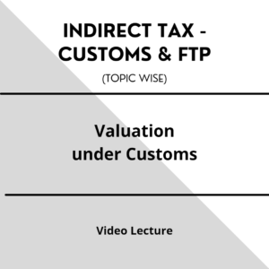 Valuation under Customs