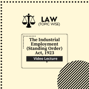 The Industrial Employment (Standing Order) Act, 1923